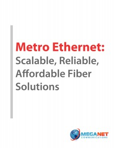 Metro Ethernet eBook - Scalable, Reliable, Affordable Fiber Bandwidth Solutions!